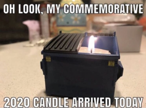 "Candle inside mini-coffin with caption: ""Oh look, my commemorative 2020 candle arrived today"""