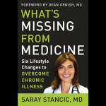 What's Missing from Medicine: Six Lifestyle Changes to Overcome Chronic Illness