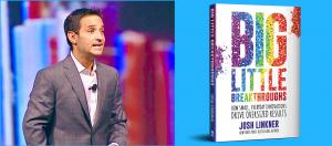 """Josh Linkner speaker on left and Screenshot of """"Big Little Breakthroughs"""" on right."""