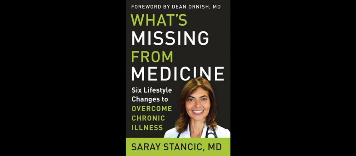 Book cover: What's Missing from Medicine: Six Lifestyle Changes to Overcome Illness by Saray Stancic, MD. Head shot of Dr. Stancic in bottom right of book cover.